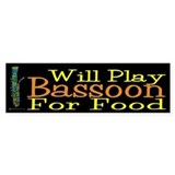Will Play Bassoon Bumper Stickers