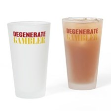 Degenerate Gambler Drinking Glass