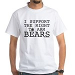 I support the right to arm bears White T-Shirt