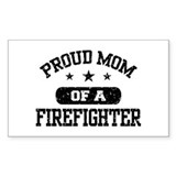 Proud Mom of a Firefighter Decal