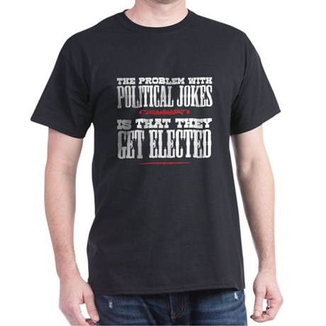 Political Jokes Get Elected Dark T-Shirt
