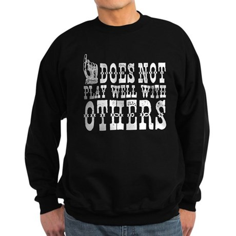 Does not play well Sweatshirt (dark)