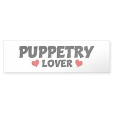 PUPPETRY Lover Bumper Bumper Sticker