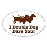 I Double dog Dare You, Dachshund Oval Decal
