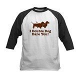 I Double dog Dare You, Dachshund Tee