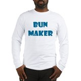 BUN MAKER FUNNY MATERNITY DAD Long Sleeve T-Shirt