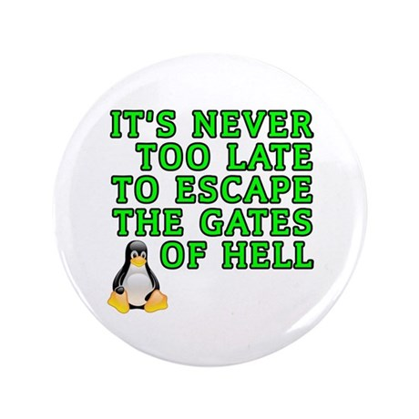 It's never too late to escape the gates of hell, pro-Linux/anti-windows/anti-microsoft merchandise at GroovyGearShop.com