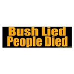 Bush Lied, People Died Bumper Sticker
