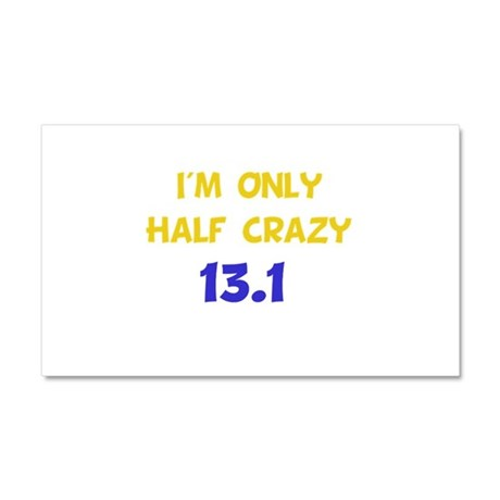 Half Crazy 13.1 Car Magnet 20 x 12