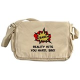Reality Hits You Hard, Bro! Messenger Bag