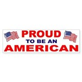Proud To Be An American Bumper Bumper Stickers