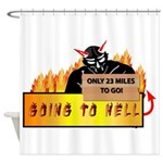 Going to Hell? Shower Curtain