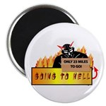 "Going to Hell? 2.25"" Magnet (100 pack)"