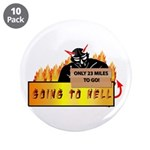 "Going to Hell? 3.5"" Button (10 pack)"