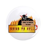"Going to Hell? 3.5"" Button (100 pack)"