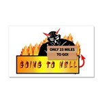 Going to Hell? Car Magnet 20 x 12