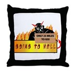Going to Hell? Throw Pillow