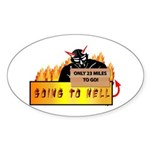 Going to Hell? Sticker (Oval 10 pk)