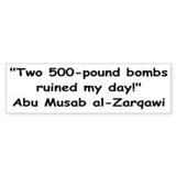 Zarqawi's Ruined Day Bumper Bumper Sticker