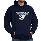 Not A Reason To Die Hoody