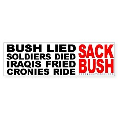 Bush Lied...Sack Bush Bumper Sticker