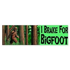 I Brake for Bigfoot Bumper Sticker