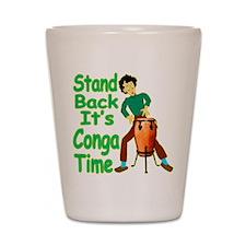 It's Conga Time Shot Glass