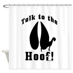 Talk to the Hoof Shower Curtain