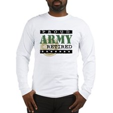 Proud Army Retired Long Sleeve T-Shirt