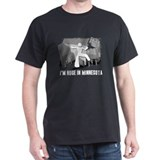I'm Huge In Minnesota, Funny, T-Shirt