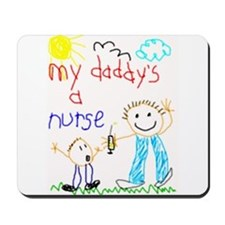 My Daddy's a Nurse Mousepad