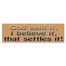God said it-Bumper Bumper Sticker Bumper Bumper Sticker