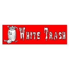 White Trash Bumper Bumper Sticker