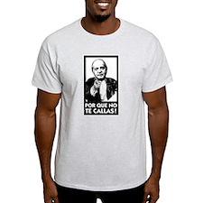 Por que no te callas! T-Shirt