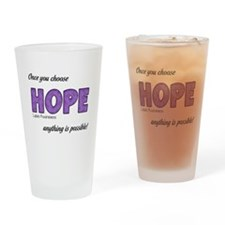 Once You Choose HOPE Drinking Glass