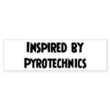 Inspired by Pyrotechnics Bumper Bumper Sticker