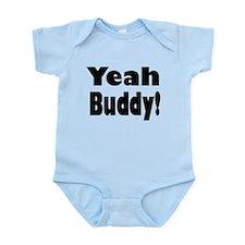 Yeah Buddy! Infant Bodysuit
