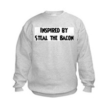 Inspired by Steal the Bacon Sweatshirt