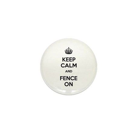 Keep Calm and Fence On Mini Button