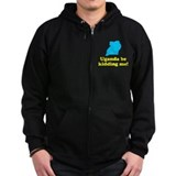 Uganda Be Kidding Me Zip Hoodie