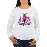 Nobody's Bitch Women's Long Sleeve T-Shirt