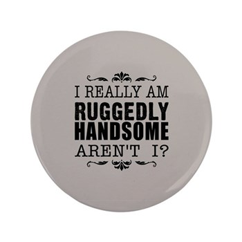 "Kiki's Ruggedly Handsome 3.5"" Button"