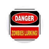 "Zombies Lurking 3.5"" Button"