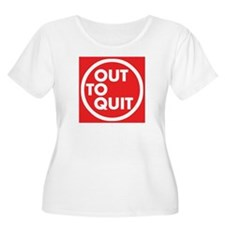 Out To Quit T-Shirt
