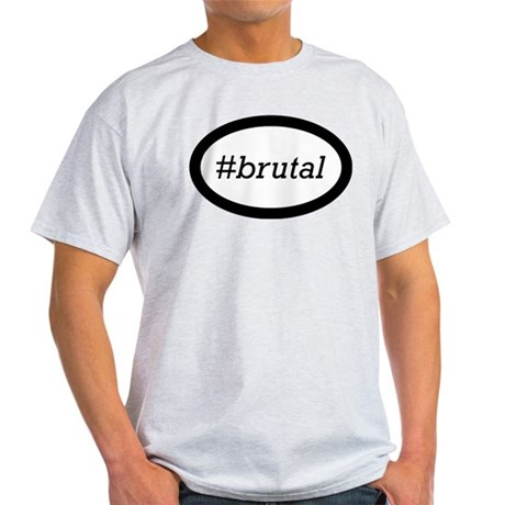 #brutal Light T-Shirt