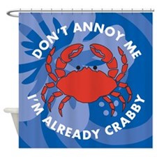 Dont Annoy Me Shower Curtain
