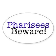"""Pharisees Beware!"" Oval Decal"