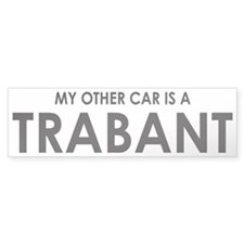 My Other Car Is A Trabant Bumper Bumper Sticker