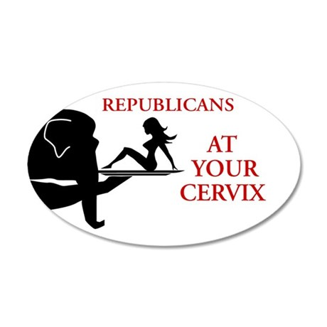 Republicans at Your Cervix 38.5 x 24.5 Oval Wall P