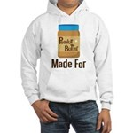 Couples Peanut Butter Made For Hooded Sweatshirt